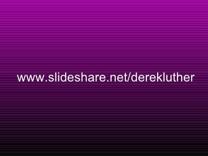 www.slideshare.net/derekluther