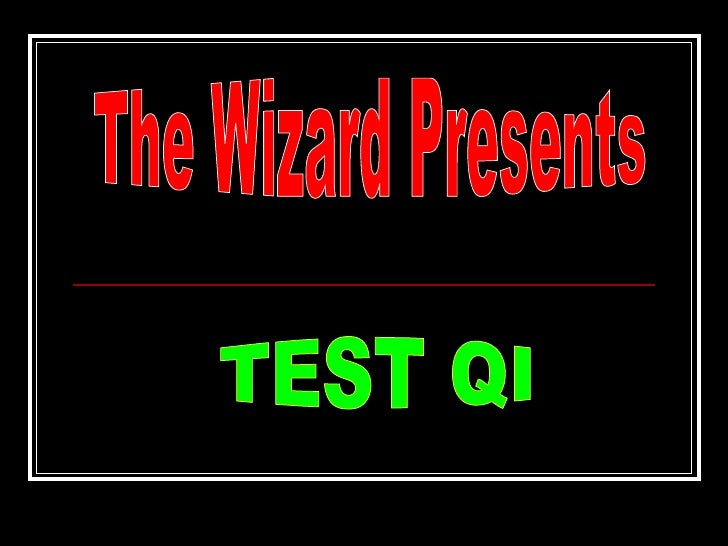The Wizard Presents TEST QI