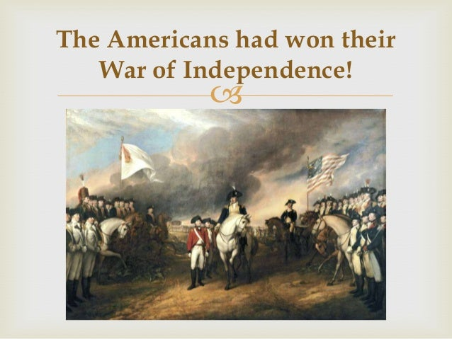 the history of american revolution and independence Changed the course of american history the american revolution was the most important event in american history the american revolution war for independence.