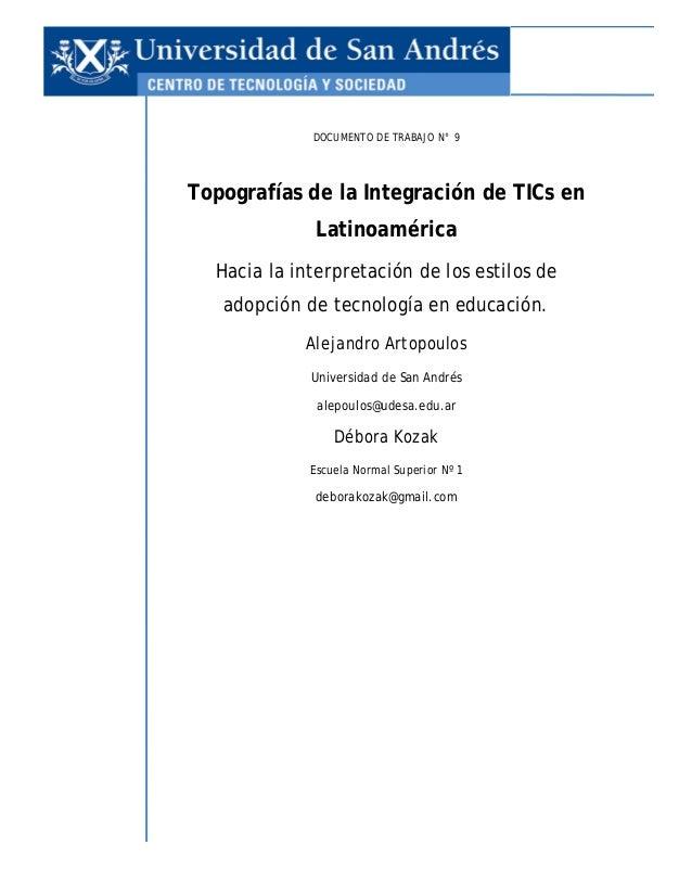 DOCUMENTO DE TRABAJO N° 9  Topografías de la Integración de TICs en Latinoamérica Hacia la interpretación de los estilos d...