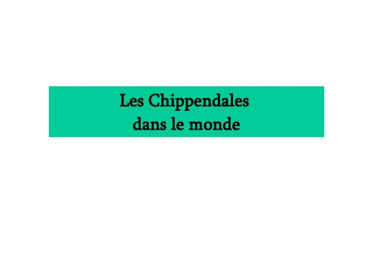 Les Chippendales  dans le monde