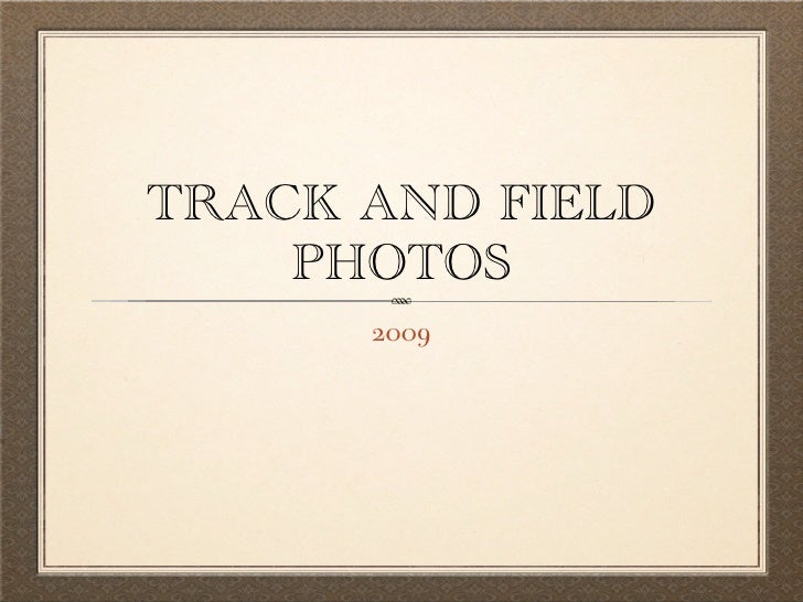 TRACK AND FIELD     PHOTOS       2009