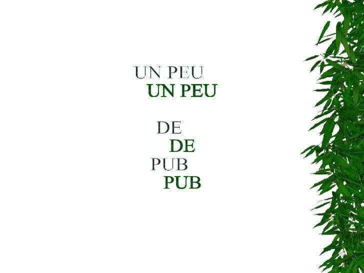 UN PEU  DE  PUB
