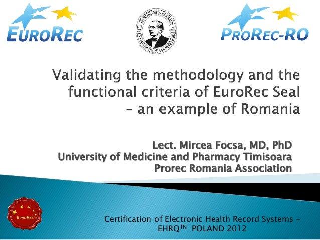 Lect. Mircea Focsa, MD, PhDUniversity of Medicine and Pharmacy Timisoara                    Prorec Romania Association    ...