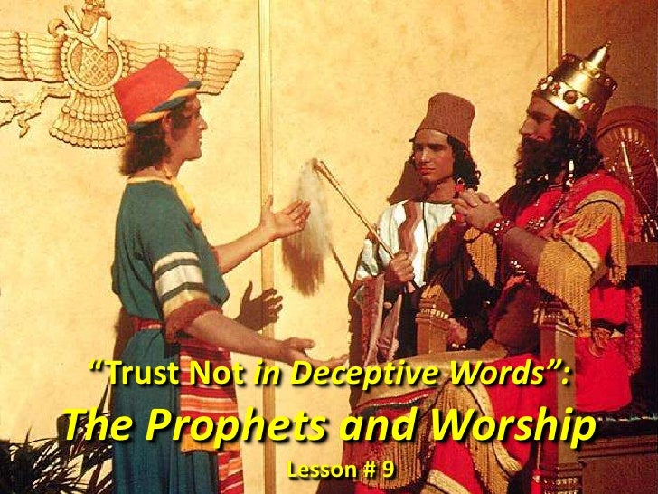 """""""Trust Not in Deceptive Words"""": <br />The Prophets and Worship<br />                                                Lesson..."""