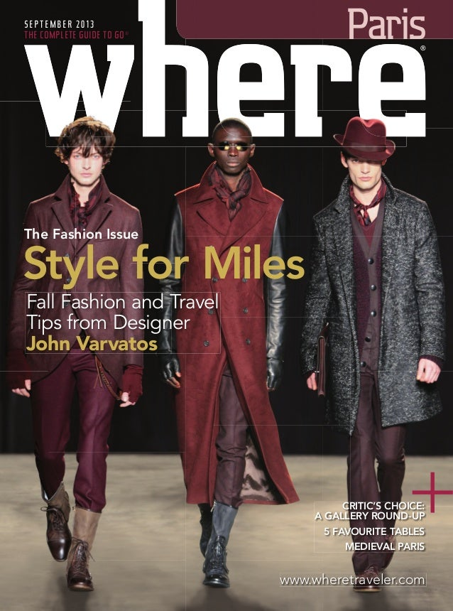 The Fashion Issue SEPTEMBER 2013 THE COMPLETE GUIDE TO GO® Paris CRITIC'S CHOICE: A GALLERY ROUND-UP 5 FAVOURITE TABLES ME...