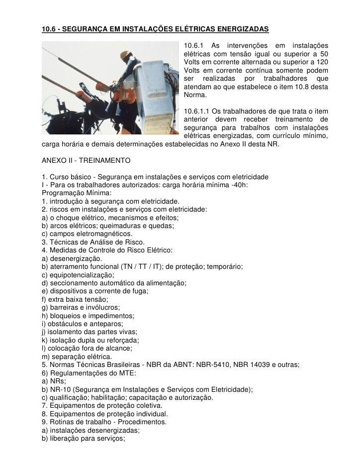 10.6 - SEGURANÇA EM INSTALAÇÕES ELÉTRICAS ENERGIZADAS                                             10.6.1 As intervenções e...