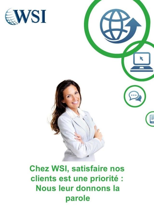WSI, qui sommes-nous ? Nous sommes le plus grand réseau de consultants en Marketing Internet à travers le monde, créé dans...