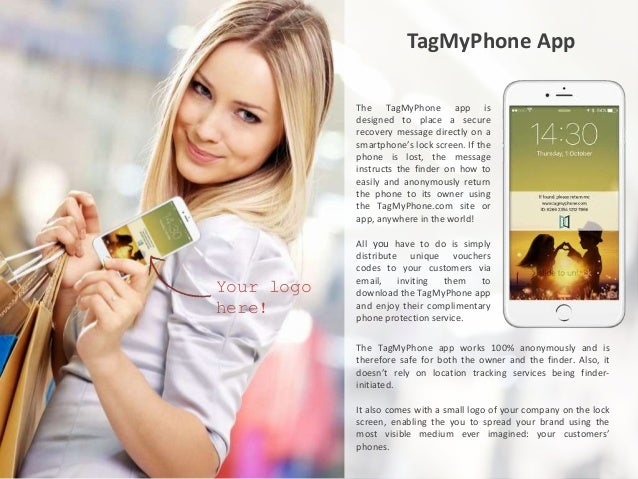 TagMyPhone App The TagMyPhone app is designed to place a secure recovery message directly on a smartphone's lock screen. I...
