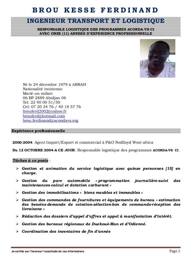 Je certifie sur l'honneur l'exactitude de ces informations Page 1 B R O U K E S S E F E R D I N A N D INGENIEUR TRANSPORT ...