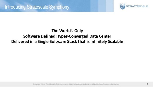 4 Introducing Stratoscale Symphony The World's Only Software Defined Hyper-Converged Data Center Delivered in a Single Sof...