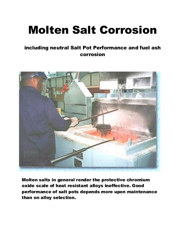 Molten Salt Corrosion including neutral Salt Pot Performance and fuel ash corrosion Molten salts in general render the pro...