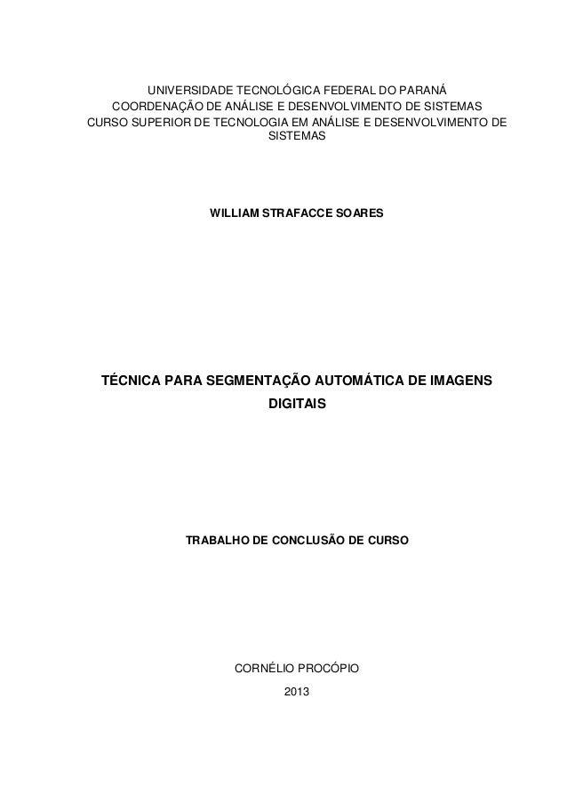 UNIVERSIDADE TECNOLÓGICA FEDERAL DO PARANÁ COORDENAÇÃO DE ANÁLISE E DESENVOLVIMENTO DE SISTEMAS CURSO SUPERIOR DE TECNOLOG...