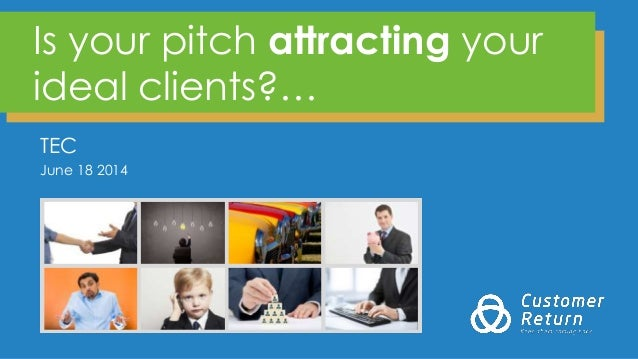 Is your pitch attracting your ideal clients?… TEC June 18 2014