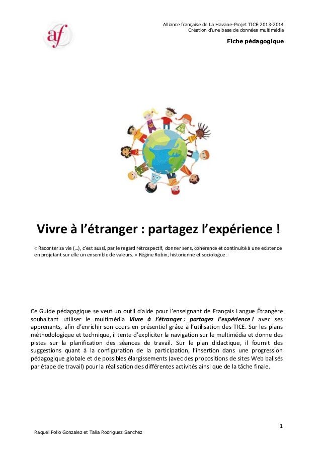Alliance française de La Havane-Projet TICE 2013-2014 Création d'une base de données multimédia Fiche pédagogique 1 Raquel...