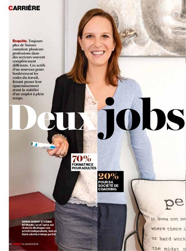 CARRIÈRE Deux jobs Enquête. Toujours plus de Suisses cumulent plusieurs professions dans des secteurs souvent complètement...