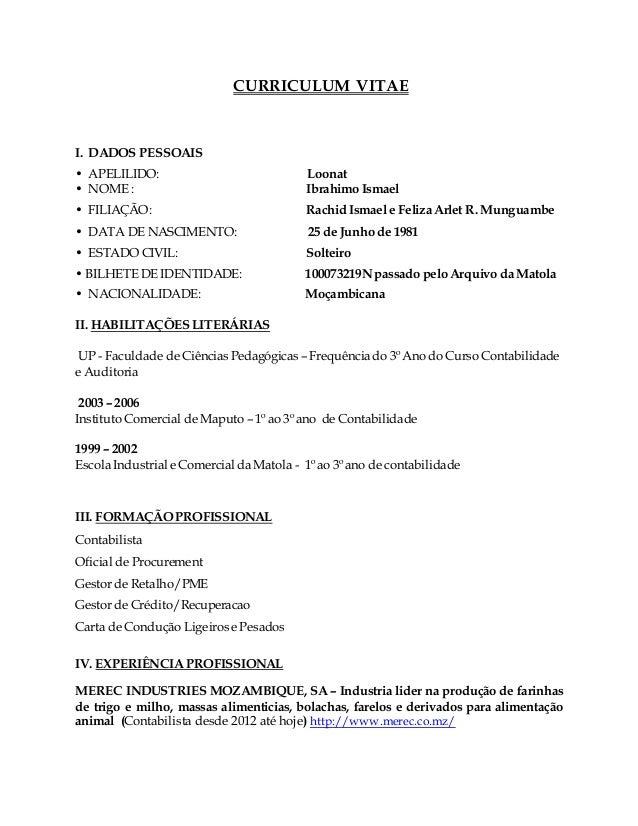 CURRICULUM VITAE I. DADOS PESSOAIS • APELILIDO: Loonat • NOME : Ibrahimo Ismael • FILIAÇÃO: Rachid Ismael e Feliza Arlet R...