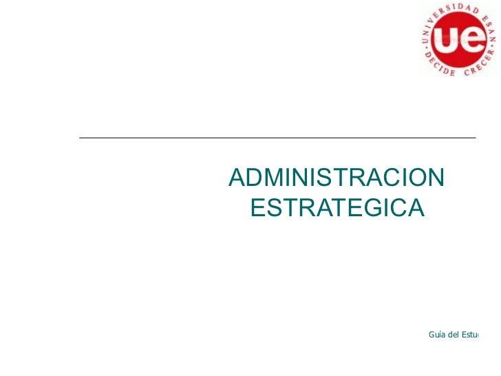 ADMINISTRACION ESTRATEGICA Guía del Estudiante