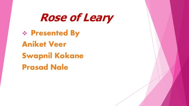 Rose of Leary  Presented By Aniket Veer Swapnil Kokane Prasad Nale