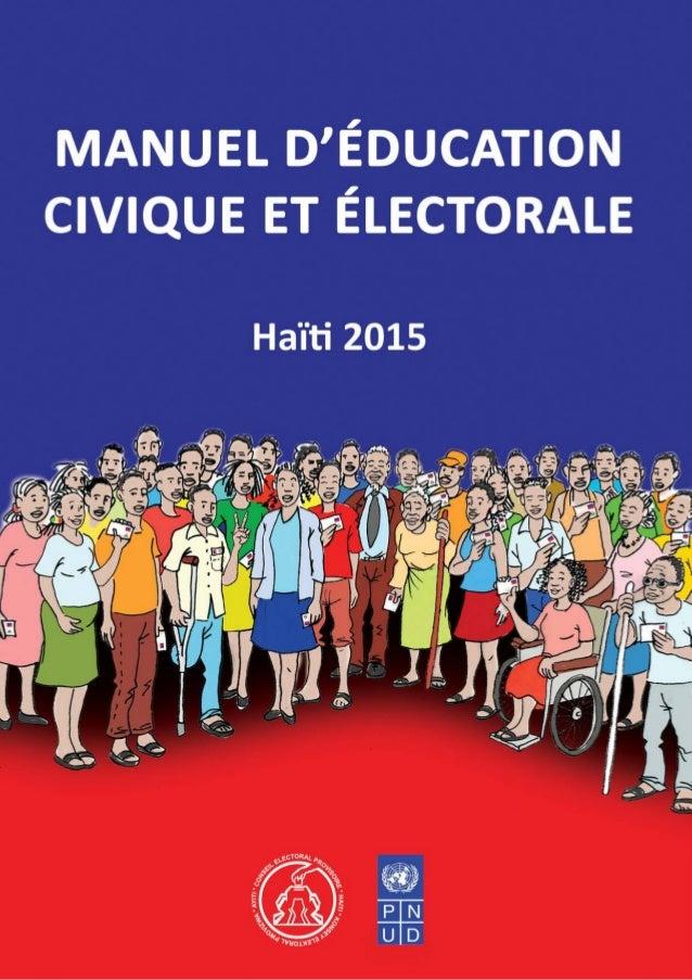 Haïti 2015 Manuel d'éduCaTIOn CIVIQue eT éleCTORale