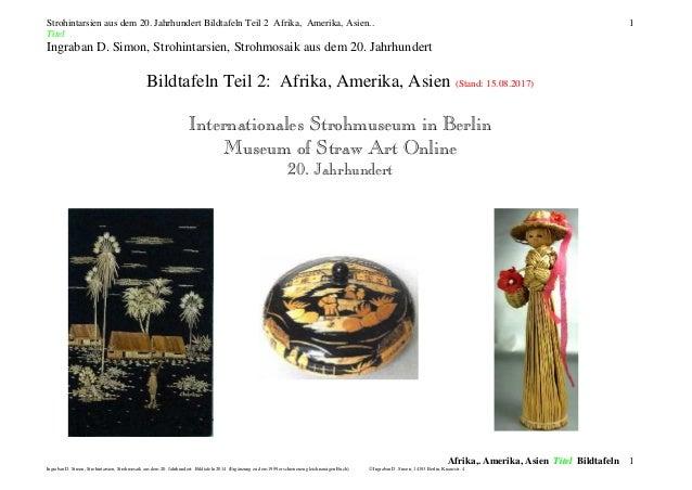 Strohintarsien aus dem 20. Jahrhundert Bildtafeln Teil 2 Afrika, Amerika, Asien.. Titel Afrika,. Amerika, Asien Titel Bild...