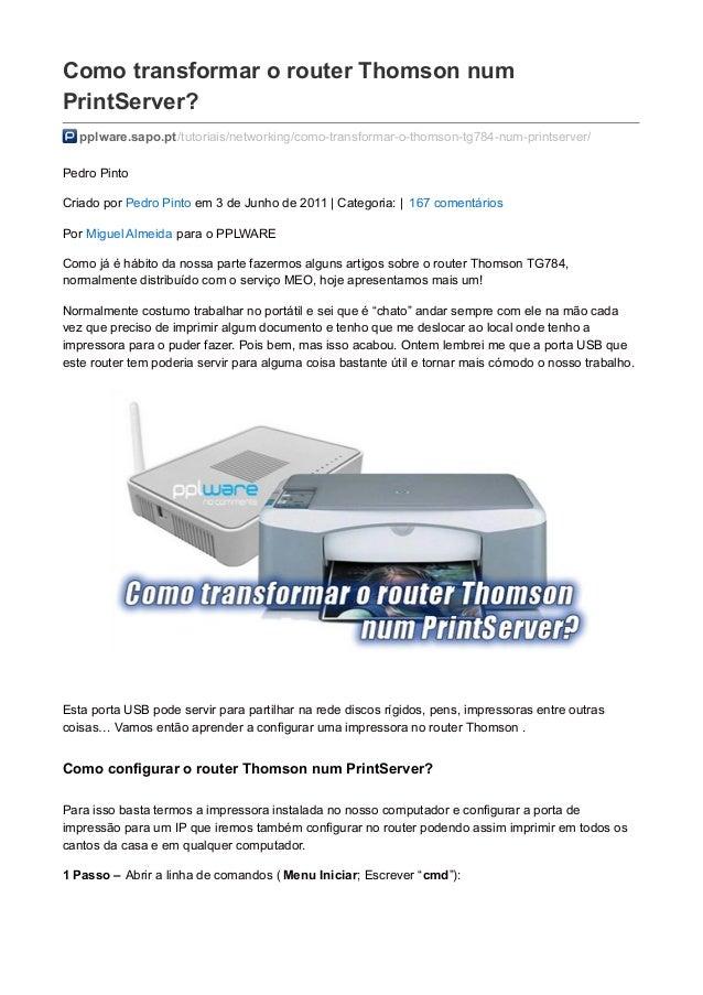 Como transformar o router Thomson num PrintServer? pplware.sapo.pt/tutoriais/networking/como-transformar-o-thomson-tg784-n...