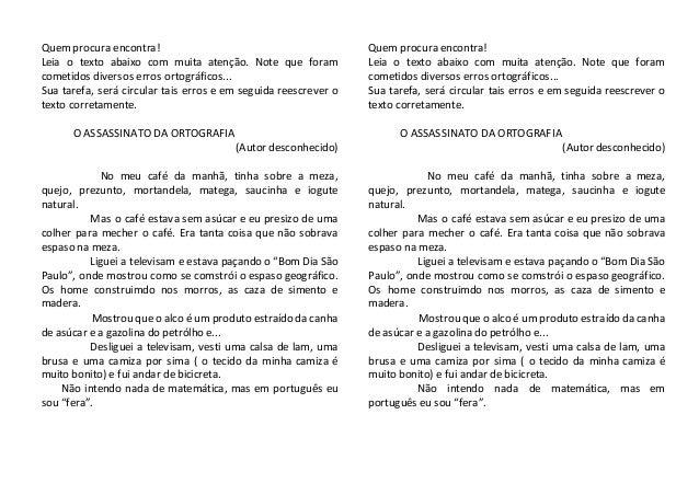 Quem procura encontra! Leia o texto abaixo com muita atenção. Note que foram cometidos diversos erros ortográficos... Sua ...