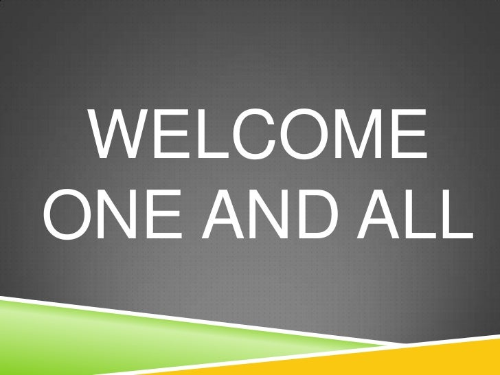 WELCOMEONE AND ALL