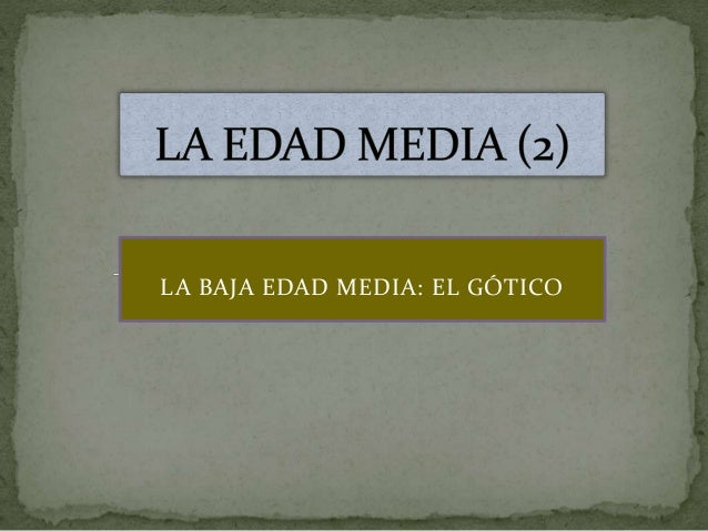 LA BAJA EDAD MEDIA: EL GÓTICO