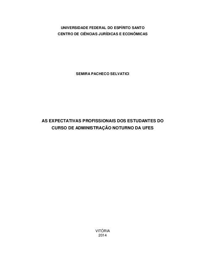 UNIVERSIDADE FEDERAL DO ESPÍRITO SANTO CENTRO DE CIÊNCIAS JURÍDICAS E ECONÔMICAS SEMIRA PACHECO SELVATICI AS EXPECTATIVAS ...