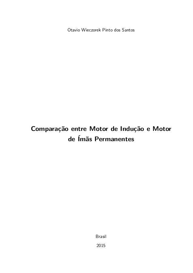 Otavio Wieczorek Pinto dos Santos Comparação entre Motor de Indução e Motor de Ímãs Permanentes Brasil 2015