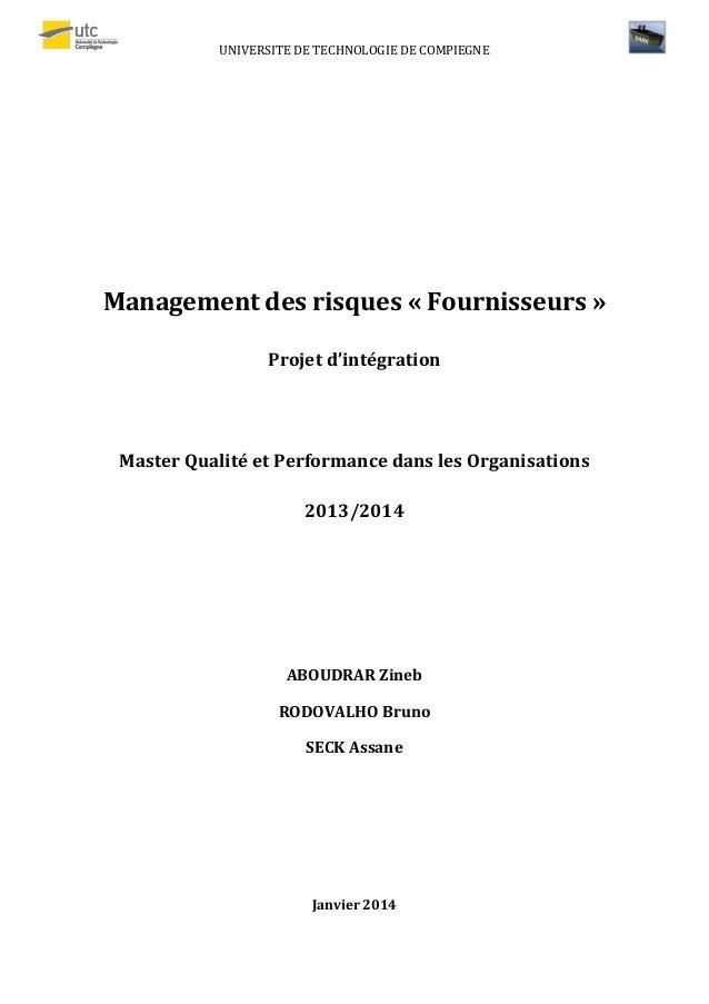 UNIVERSITE DE TECHNOLOGIE DE COMPIEGNE Management des risques « Fournisseurs » Projet d'intégration Master Qualité et Perf...
