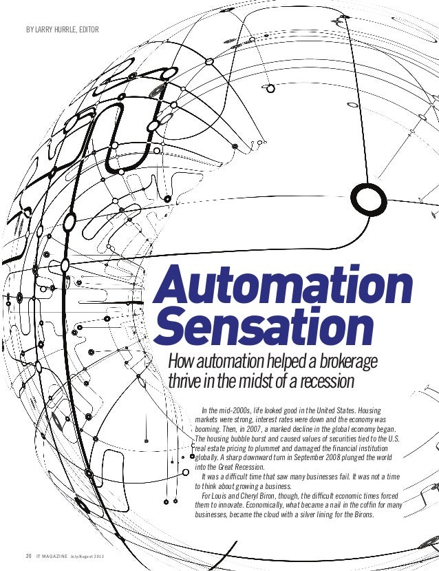 BY LARRY HURRLE, EDITOR Automation SensationHowautomationhelpedabrokerage thriveinthemidstofarecession In the mid-2000s, l...