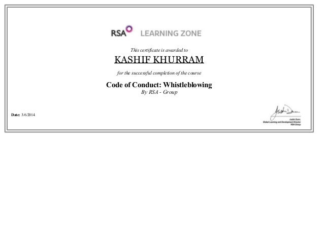 Thiscertificateisawardedto KASHIFKHURRAM forthesuccessfulcompletionofthecourse CodeofConduct:Whistleblowing ...