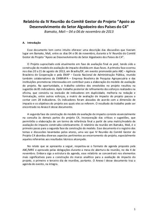 """1 Relatório da IV Reunião do Comitê Gestor do Projeto """"Apoio ao Desenvolvimento do Setor Algodoeiro dos Países do C4"""" Bama..."""