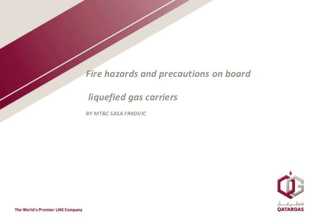 Fire hazards and precautions on board liquefied gas carriers BY MT&C SASA FRKOVIC