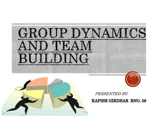 team building and group dynamics Group dynamics and team building 3 sometimes an outline is given for the interview questions then the group is called back together, and each person introduces his.