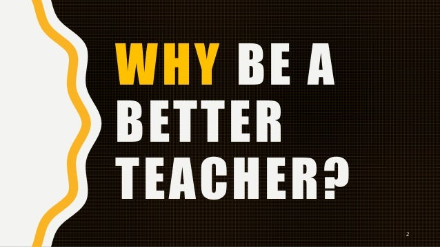 Be the best teacher you can be MOD Slide 2