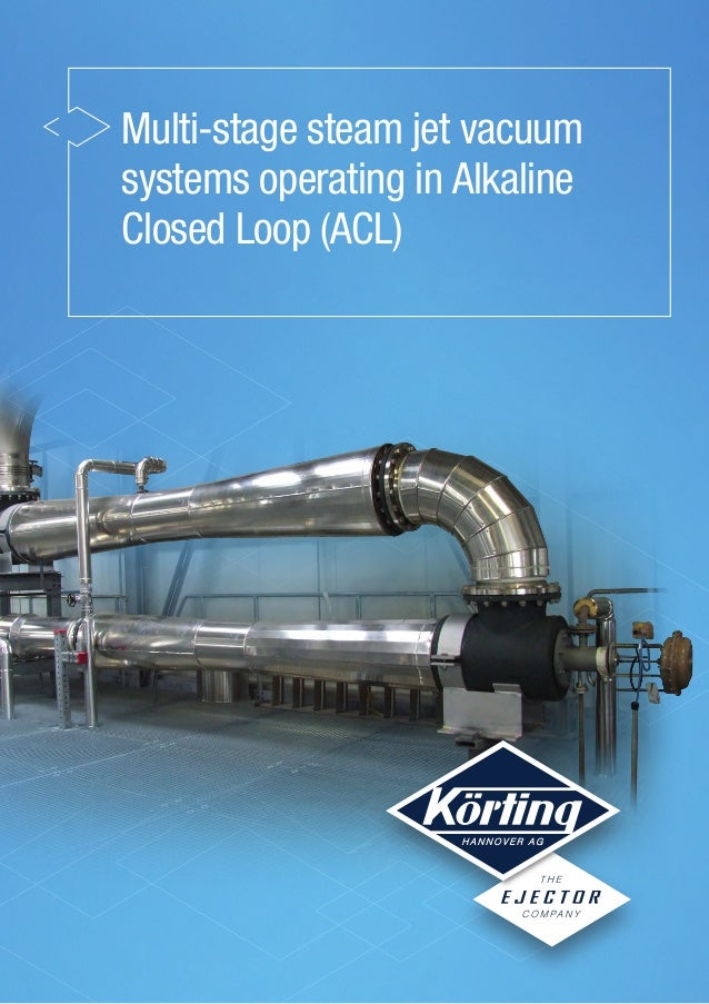 Multi-stage steam jet vacuum systems operating in Alkaline Closed Loop (ACL)