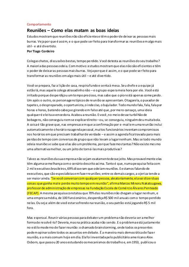 Comportamento Reuniões – Como elas matam as boas ideias Estudosmostramque reuniõesnãosãoeficientese têmopoderde deixaras p...
