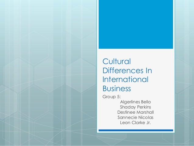 cultural differences in international business The top ten ways that culture can affect international negotiations by: the loss of the contract underlines the important role that cultural differences play in international negotiation for one country's negotiators differences in culture between business executives—for example.