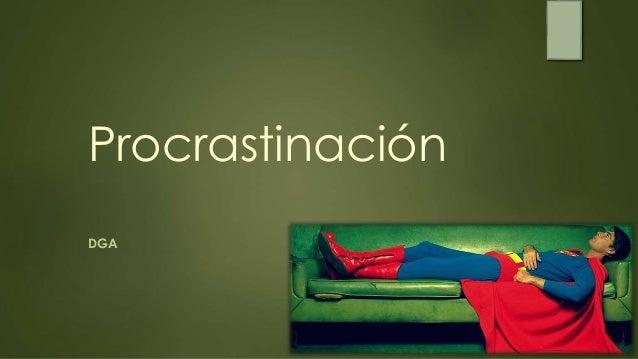 Procrastinación  DGA