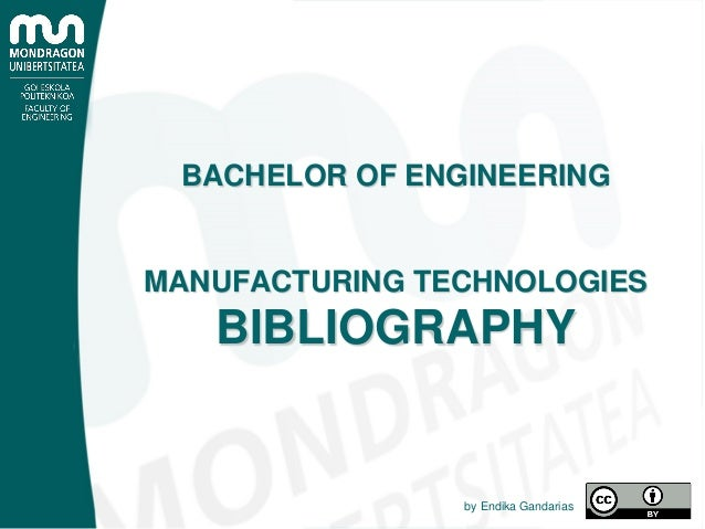BACHELOR OF ENGINEERING MANUFACTURING TECHNOLOGIES BIBLIOGRAPHY by Endika Gandarias
