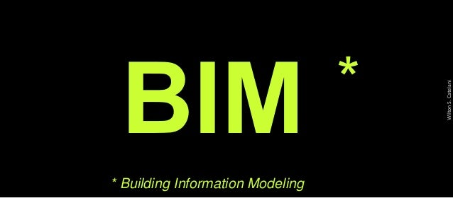 WiltonS.Catelani * Building Information Modeling