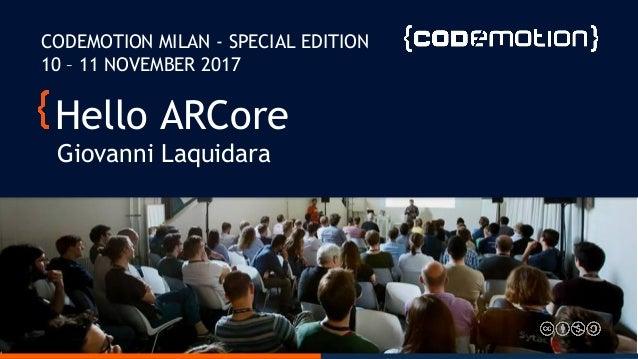 Giovanni Laquidara - Hello ARCore - Codemotion Milan 2017