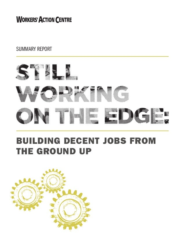 BUILDING DECENT JOBS FROM THE GROUND UP SUMMARY REPORT