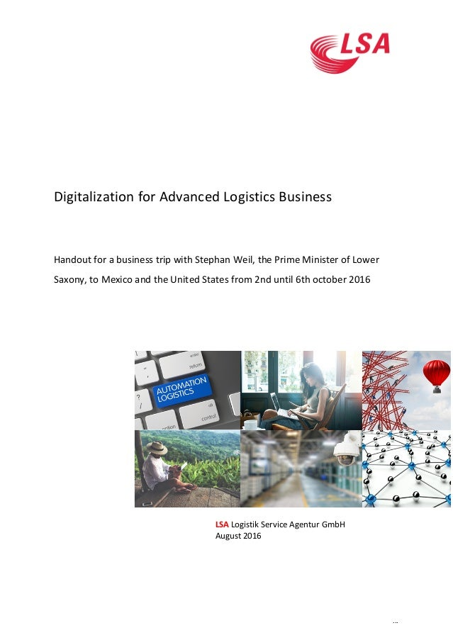 ... Digitalization for Advanced Logistics Business Handout for a business trip with Stephan Weil, the Prime Minister of Lo...
