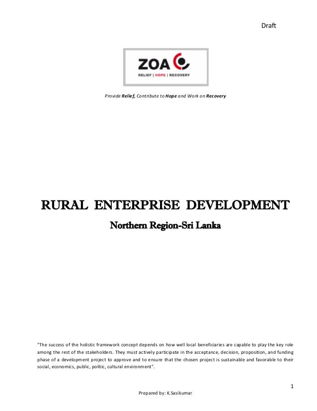 1 Prepared by: K.Sasikumar Draft Provide Relief, Contribute to Hope and Work on Recovery RURAL ENTERPRISE DEVELOPMENT Nort...
