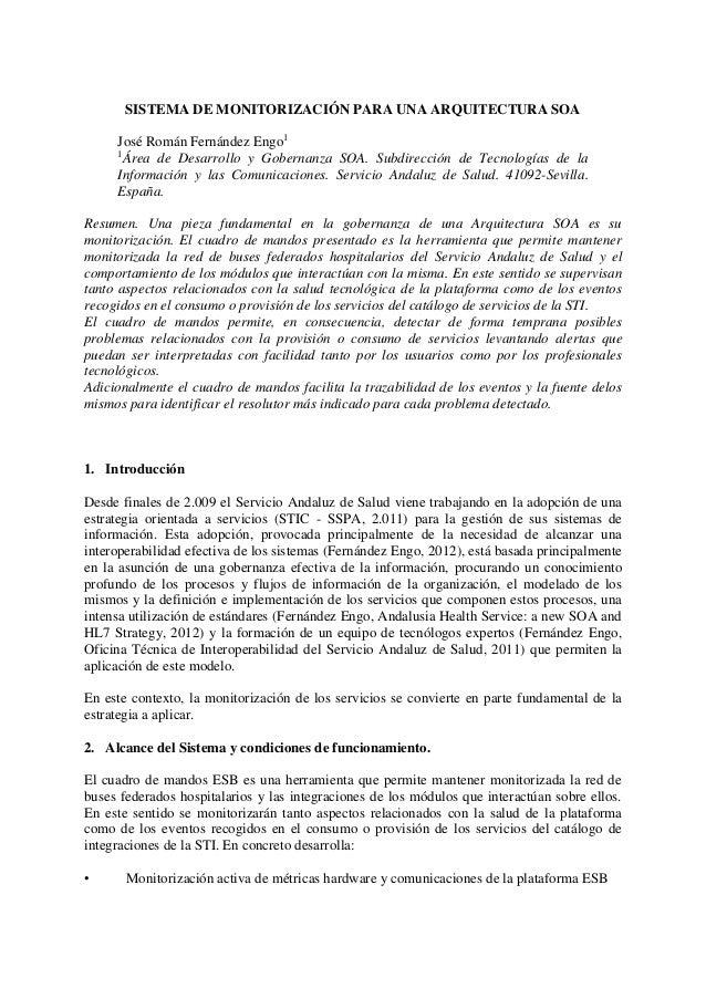 SISTEMA DE MONITORIZACIÓN PARA UNA ARQUITECTURA SOA José Román Fernández Engo1 1 Área de Desarrollo y Gobernanza SOA. Subd...