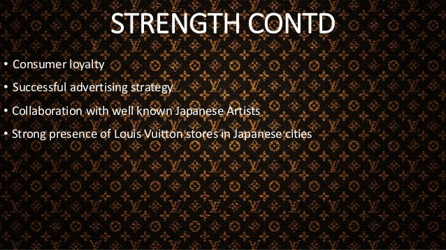 OPPORTUNITIES • Consumer's Long time attachment to Louis Vuitton brand • Employing highly experienced personnel • Evolutio...